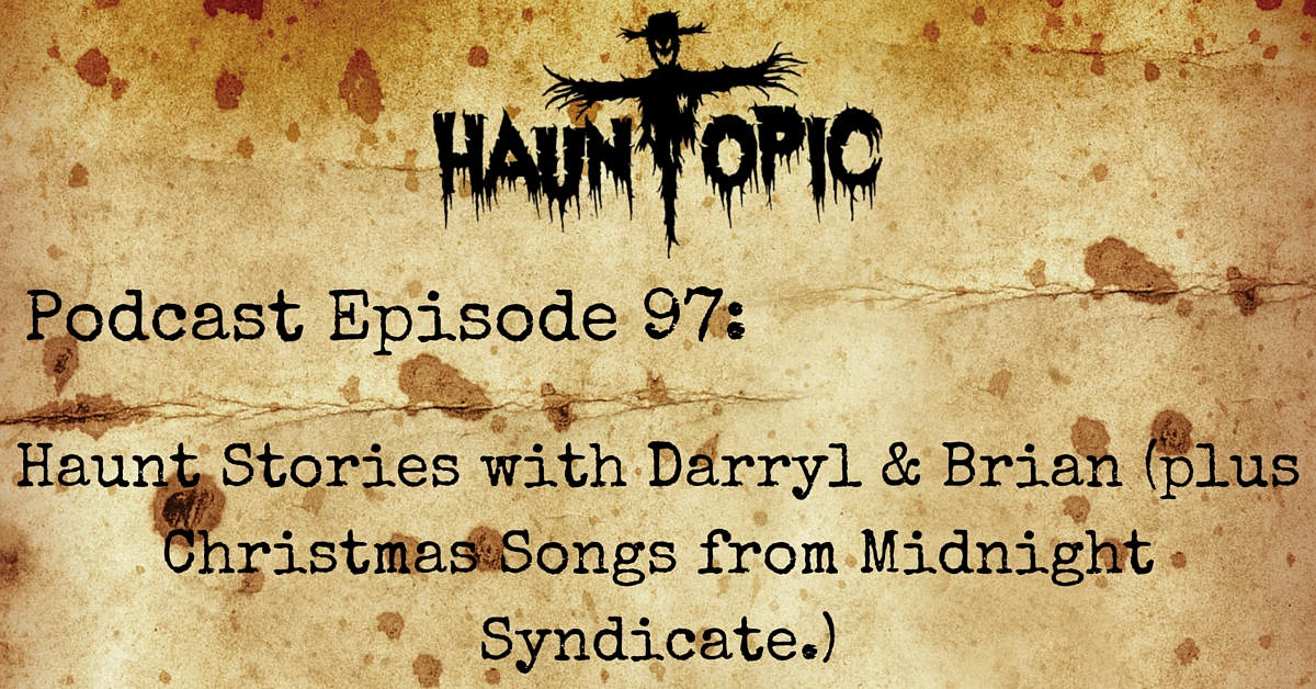 Haunt Stories with Darryl & Brian (plus Christmas Midnight Syndicate Tunes)