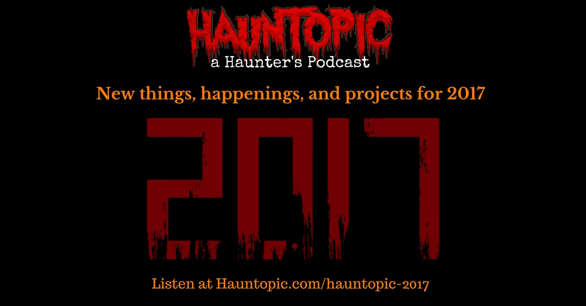 HaunTopic Radio 2017: New things, happenings, and projects for HaunTopic