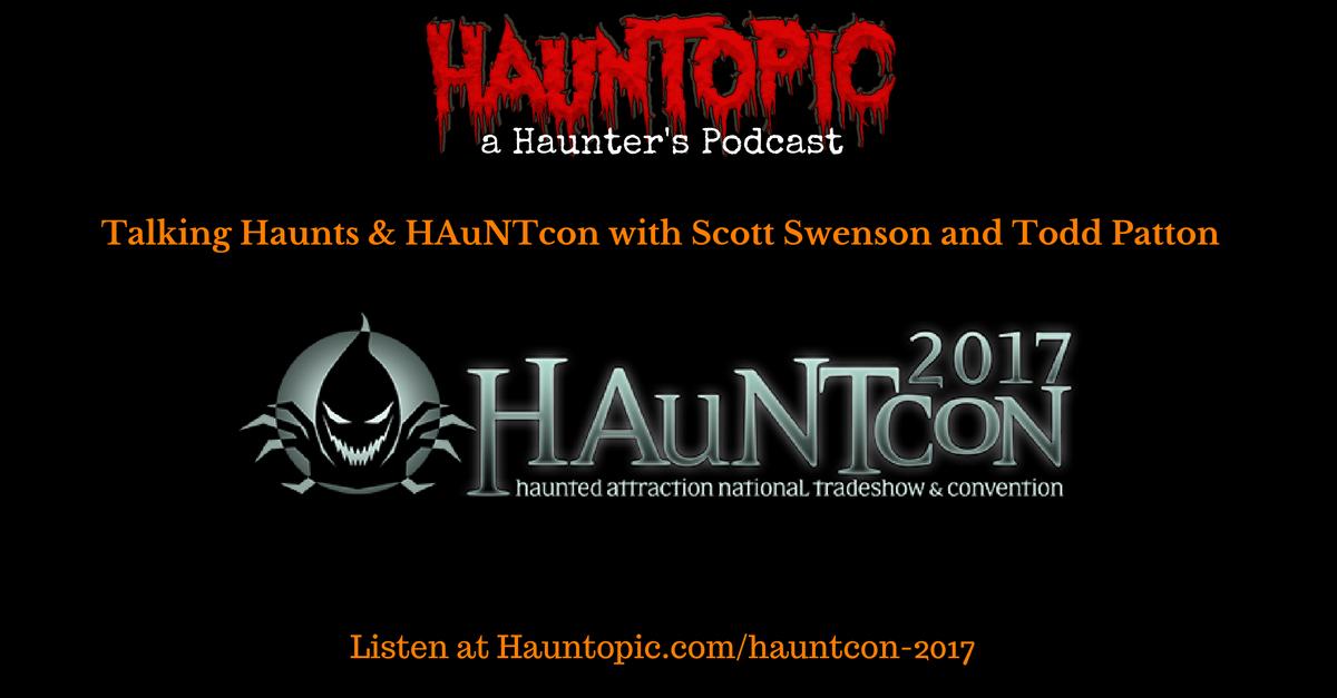 Talking Haunts and HAuNTcon with Scott Swenson and Todd Patton