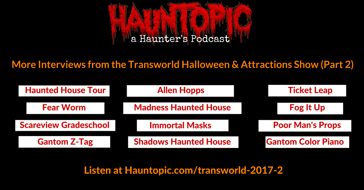 More Interviews from the Transworld Halloween & Attractions Show (Part 2)