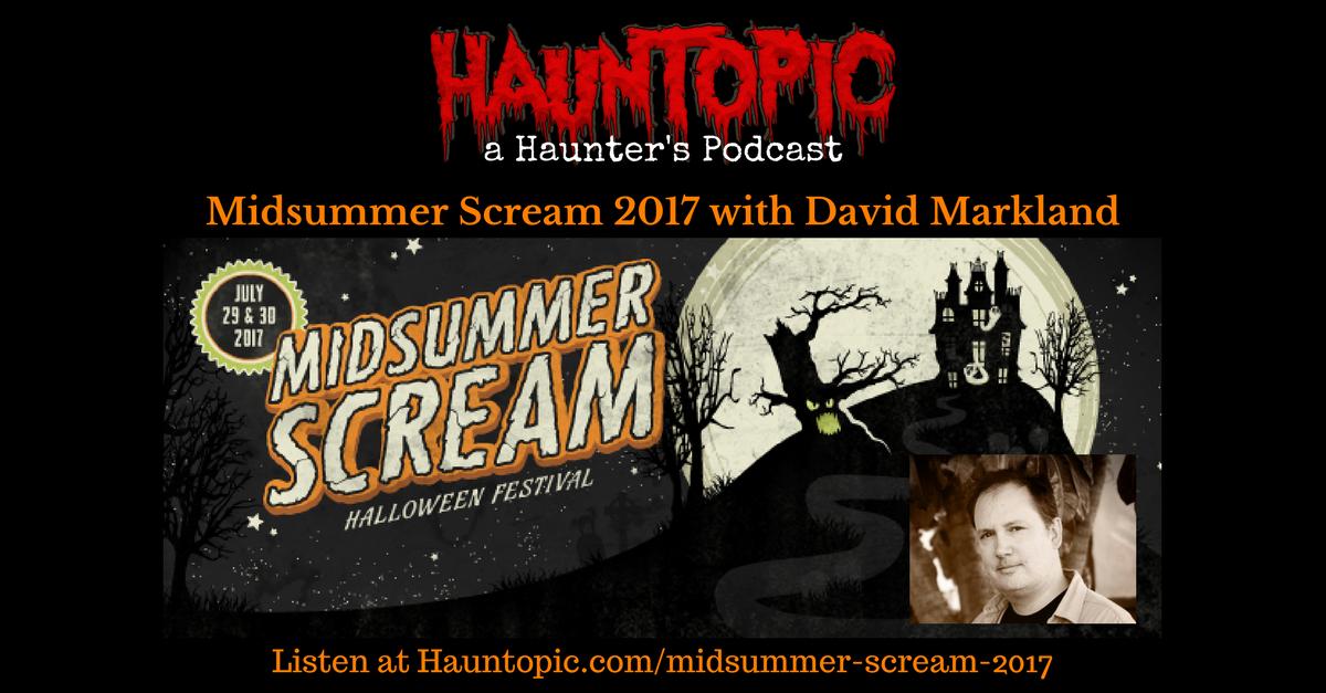 Inside California's Midsummer Scream Halloween Festival with David Markland