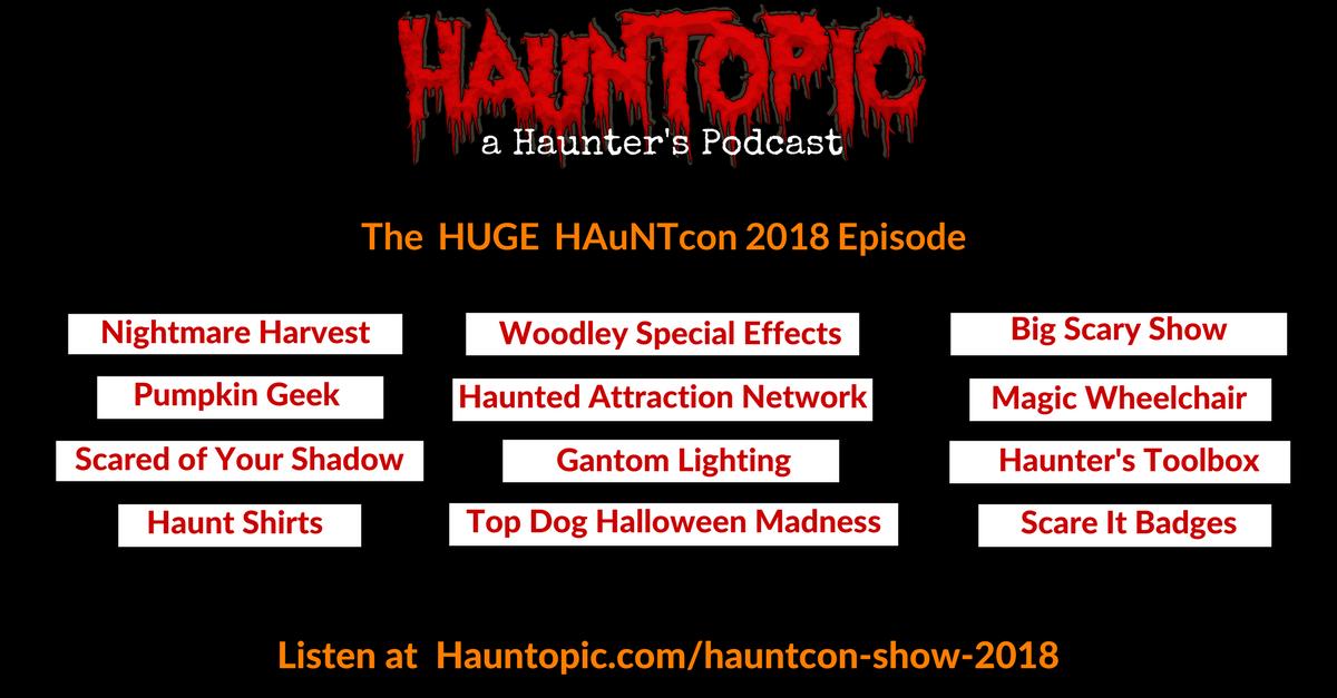 The HUGE HAuNTcon 2018 Episode